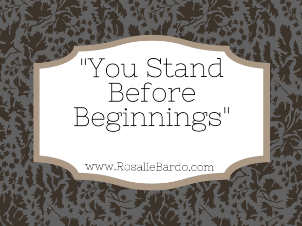 You Stand Before Beginnings